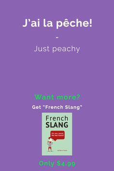J'ai la pêche! - Just peachy. -  Speak like a native French speaker with French Slang Essentials e-book. More than 600 slang terms and phrases translated. Get it for only $4.90! https://store.talkinfrench.com/product/french-slang-essential/