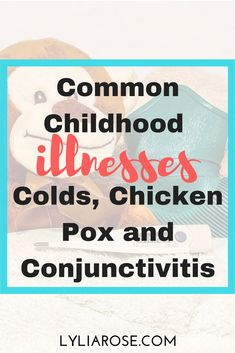 Common Childhood Illnesses- Colds, Chicken Pox and Conjunctivitis Parenting Toddlers, Parenting Hacks, Chicken Pox, Feeling Under The Weather, Kids Health, New Parents, Personal Finance, How To Stay Healthy, School Nursing
