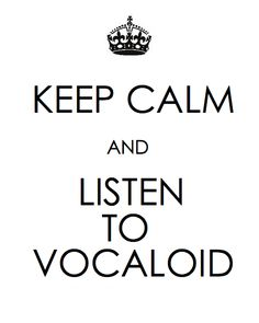 Keep Calm and Listen to Vocaloid Hatsune Miku, Mega Anime, Vocaloid Characters, Mikuo, Keep Calm Quotes, Just In Case, Otaku, At Least, Singer