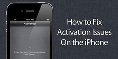 How to Fix iPhone Activation Errors – Try These Methods