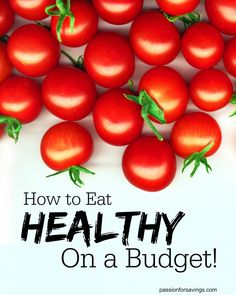 Great tips on how to eat healthy on a budget!