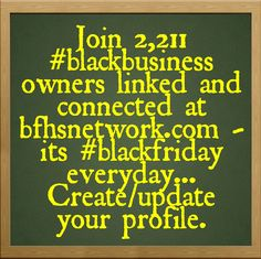 Join 2,211 #blackbusiness owners linked and connected at bfhsnetwork.com -its #blackfriday everyday... Create/update your profile.  #blackbiz #blackbusiness #urbanevents #supportblackbusiness #blackwallstreet #teamBFHS #powernomics #supportblackbiz #sbbtv #notonedime #blackfriday #blackbusinessmatters #blackdollars #buyblackmovement #blackamerica #marcusgarvey  Tag a black business owner that everyone should follow today.
