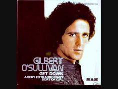 "Gilbert O'Sullivan - Get Down. 1973 album  "" I'm a Writer, Not a Fighter ""."