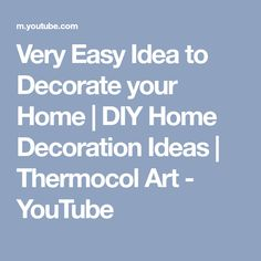Very Easy Idea to Decorate your Home   DIY Home Decoration Ideas   Thermocol Art - YouTube