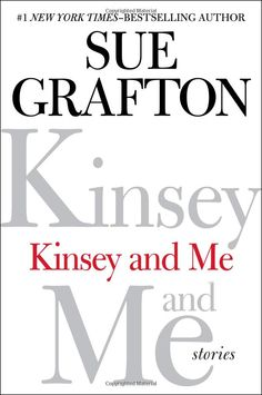 Kinsey and Me: Stories: Sue Grafton: 9780399163838: Amazon.com: Books