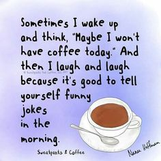 Here's to starting off Monday with a laugh! Happy #MondayCoffeeSmiles :)
