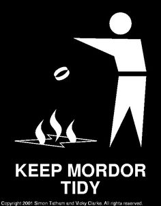 Keep Mordor Tidy.