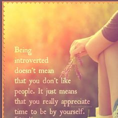 For all my introverted friends out there. You know who you are. #introvert www.KatrinaMayer.com #friends #time #alone #nourishthesoul #love #peace #joy #happiness #goodvibes #spreadthelove #kindness #smile #enjoylife #behappy #lightworker #goodenergy #motivation #passion #inspiration #lawofattraction #spiritual #awaken #consciousness #onelove #bliss #enlightenment #meditation #lifeisbeautiful #wordsofwisdom