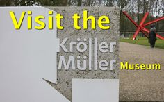 Things to do in the Netherlands – Visit the Kröller-Müller Museum