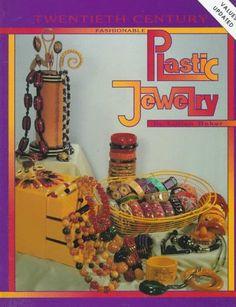 Twentieth Century Fashionable Plastic Jewelry by Lillian Baker http://www.amazon.com