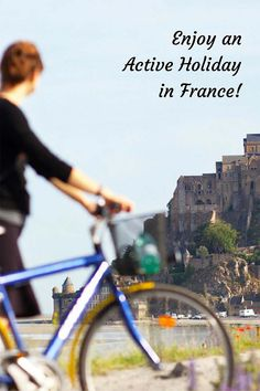 Active Holiday in France: Run, Bike, Hike, Walk or Paddle? | Getting On Travel