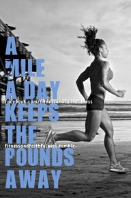 A mile a day keeps the pounds away.