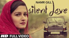 Silent Love By Namr Gill (Full Video) | Latest Punjabi Song 2015