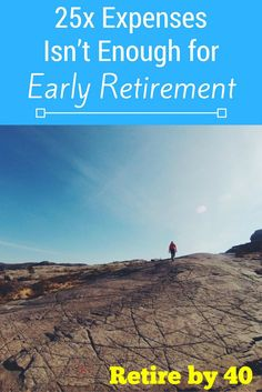 The rule of thumb for early retirement is to save 25x your annual expenses. After 4 years of early retirement, I think this might be a bit low.