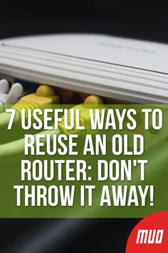 Useful Ways to Reuse an Old Router: Don't Throw It Away! 7 Useful Ways to Reuse an Old Router: Don't Throw It Away! --- If your ISP has sent you a new router, or you simply fancy upgrading your current router, you'll run into a problem. Electronics Projects, Computer Projects, Electrical Projects, Computer Tips, Computer Security, Electronics Gadgets, Computer Basics, Electronics Accessories, Arduino Projects