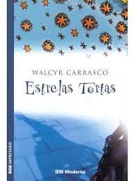 Estrelas tortas de Walcyr Carrasco - um dos primeiros livros em português que eu li na vida.