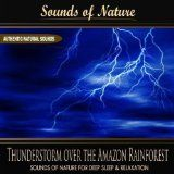 awesome NEW AGE - MP3 - $0.99 - Thunderstorm over the Amazon Rainforest (Nature Sounds)