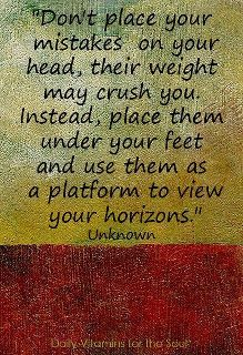 """""""Don't place your mistakes on your head, their weight may crush you.  Instead, place them under your feet and use them as a platform to view your horizons."""" Unknown Feel Better, Beef, Essential Oils, Meat, Ox, Essential Oil Blends, Steaks, Essential Oil Uses, Steak"""