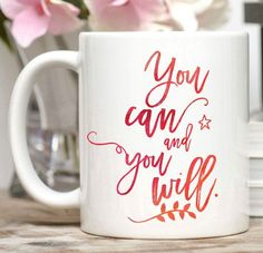 You Can and You Will Mug / Congratulations Gift / Entrepreneur Gift / New Job Gift / 11 or 15 oz Mug / Free Gift Wrap on Request  You can and