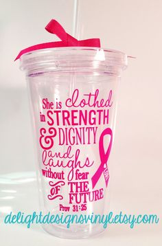 Breast Cancer Awareness Tumbler with Proverbs 31 - She is clothed in strength and dignity... by #delightdesignsvinyl on #Etsy