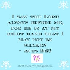 """When looking at the challenges we all face in life, use David as an example and say, """"I will not be shaken""""."""