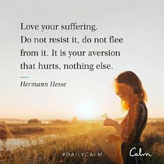 If pain is a doorway for deeper understanding then entering and seeing what lies therein is the way. Prayer Quotes, Wisdom Quotes, True Quotes, Great Quotes, Inspirational Quotes, Qoutes, Motivational Quotes, Hermann Hesse, Calm App
