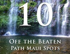 Maui's Top 10 Off the Beaten Path | Hidden spots on Maui