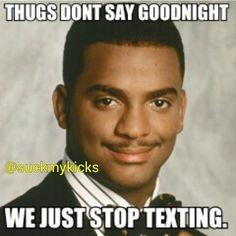 The thug life :)