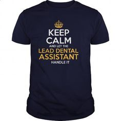 Awesome Tee For Lead Dental Assistant - #mens dress shirts #red sweatshirt. ORDER NOW => https://www.sunfrog.com/LifeStyle/Awesome-Tee-For-Lead-Dental-Assistant-130612573-Navy-Blue-Guys.html?60505
