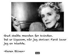 God created man before woman. It's like when I write: First I make a draft. - Karen Blixen Karen Blixen, Oscar Winning Films, Pen Name, Short Stories, Denmark, Storytelling, The Twenties, Writer, Novels