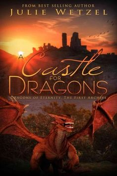 A Castle for Dragons: The First Archive