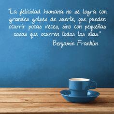 Mientras tomamos un café... Nos encanta esta frase de #BenjaminFranklin, hace que reflexionemos sobre el día a día y que hagamos cosas por nosotros mismos y por los demás, ¿no creéis?