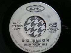 RICHARD  POPCORN  WYLIE - Do You Still Care For Me - EPIC Records  7   R&B, Soul