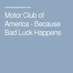 Motor Club of America - Because Bad Luck Happens