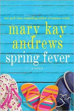 RED HOT BOOK OF THE WEEK:  Spring Fever  by Mary Kay Andrews