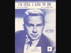 Paroles de chanson Don Cherry - I'm Still A King To You traduction, lyrics, video. Everytime my castles tumble Everytime I'm feeling blue You touch my hand and I understand I'm still a king to yo... Don Cherry, Ray Conniff, Billboard Hot 100, My Favorite Music, Classical Music, Music Publishing, Orchestra, Music Artists, Lyrics