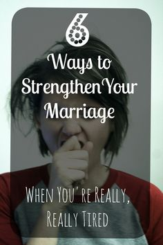 Share it if you like it Six Ways to Strengthen Your Marriage When You're Really, Really Tired By Celeste Because I like you I'll let you in on a little secret . . . sometimes Rich and I fight.  Sometimes we fight frequently and sometimes we fight loudly, other times silently and many times fervently.  These fights range in subject matter from very serious issues like finances and parenting techniques to sometimes even more serious issues like what's the most effective way to keep our kitchen…