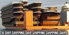 "Behold: the power of ""shipping"" logistics. #shipsshippingships"