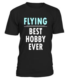 "# Flying best hobby ever T-shirt Funny Flying Tee .  Special Offer, not available in shops      Comes in a variety of styles and colours      Buy yours now before it is too late!      Secured payment via Visa / Mastercard / Amex / PayPal      How to place an order            Choose the model from the drop-down menu      Click on ""Buy it now""      Choose the size and the quantity      Add your delivery address and bank details      And that's it!      Tags: Flying best hobby ever T-shirt…"