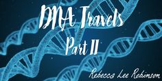 dna travels Part II    ANCESTRY DNA REVIEW