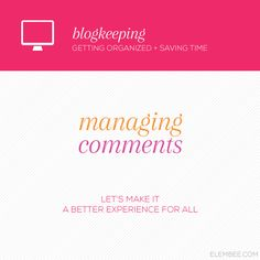 Blogkeeping: Managing comments || Elembee.com
