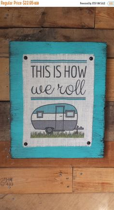 ON SALE This Is How We Roll Sign, Camper Sign, Camping Decor, Trailer Sign, Outdoor Theme, Burlap Print, Rustic Decor, Custom Sign, Distress by HashtagAdorbs on Etsy https://www.etsy.com/listing/229771795/on-sale-this-is-how-we-roll-sign-camper