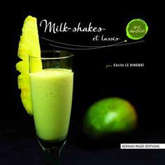De nombreuses recettes pour confectionner vos meilleurs Milk-Shakes