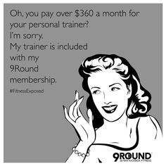 Do you need someone there to guide you and motivate you through your workout? Well, you can hire a personal trainer for $360+ a month, OR you can go to #9Round, where the trainer is always included. Because our workout changes every day, our certified trainers are there with you every step of the way to help you work through you workout, even on those days that it's tough!