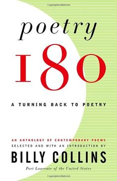 Poetry Resource - Contemporary poems...  Poetry 180: A Turning Back to Poetry by Billy Collins