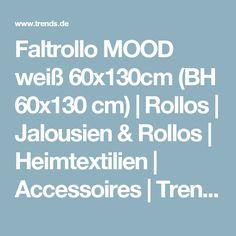 Faltrollo MOOD weiß 60x130cm (BH 60x130 cm) | Rollos | Jalousien & Rollos | Heimtextilien | Accessoires | Trendige Möbel & Accessoires sofort günstig online kaufen bei TRENDS.de