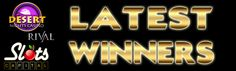 Latest winners at Slots Capital and desert Nights Rival Casinos