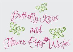 Butterfly Kisses & Flower Petal Wishes, Vinyl Wall Art