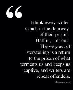 I couldn't disagree with this more. Writing isn't what imprisons us. It's what sets us free.