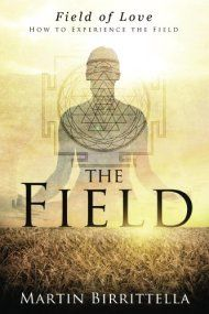 Field Of Love: How To Experience The Field by Martin Birrittella ebook deal